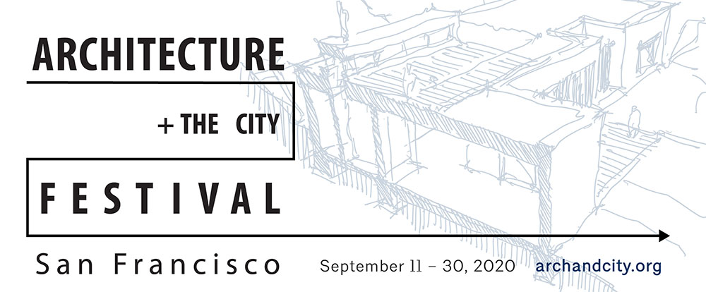 AIASF's 17th Annual Architecture + the City Festival