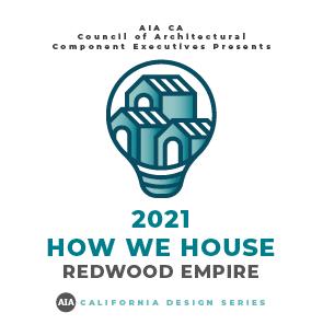 California Design Series - How We House   AIA RE