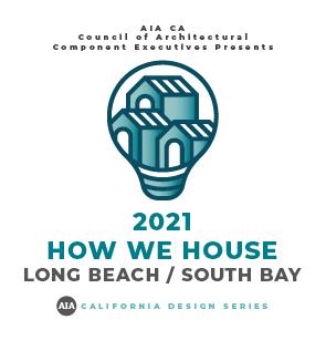 California Design Series - How We House   AIA LB-SB